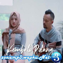 Download Lagu Ipank Yuniar - Kembali Pulang - Kangen (Cover Ft. Sivia Mavda) Mp3